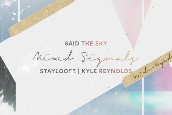 Said The Sky, StayLoose, Kyle Reynolds